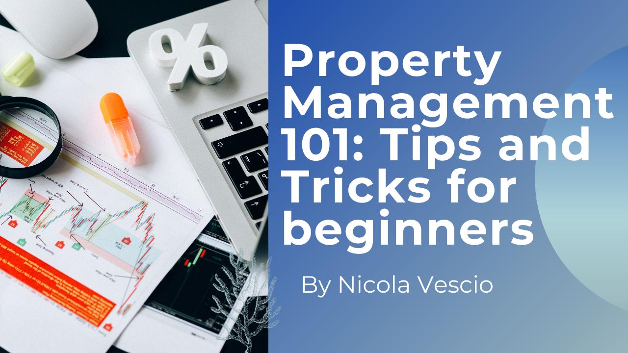 Property Management 101: Tips and Tricks for beginners - Nicola Domenic Vescio